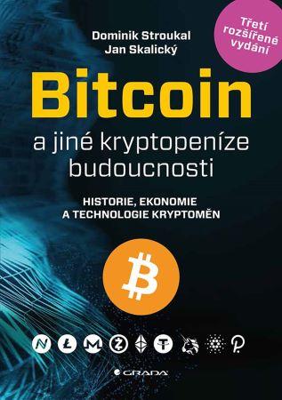 Bitcoin a jiné kryptopeníze budoucnosti (Třetí rozšířené vydání)