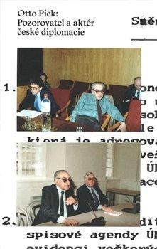 Otto Pick: Pozorovatel a aktér české diplomacie -