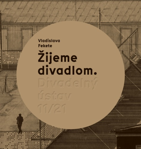 Žijeme divadlom. Divadelný ústav 11/21