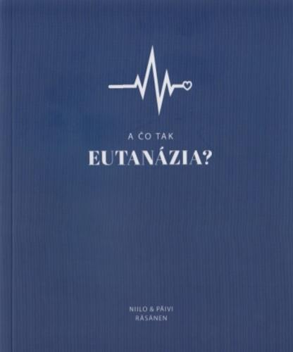 A čo tak Eutanázia?