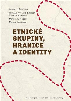 Etnické skupiny, hranice a identity -