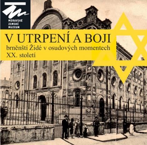 V utrpení a boji - Brněnští Židé v osudových momentech XX. století
