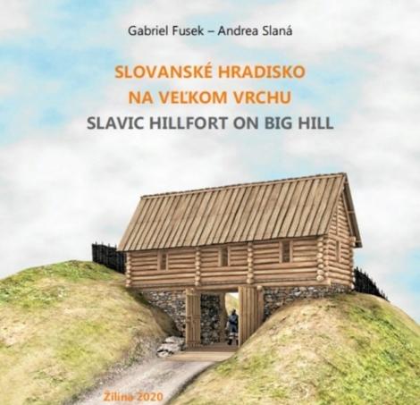 Slovanské hradisko na Veľkom vrchu - Slavic Hillfort on Big Hill