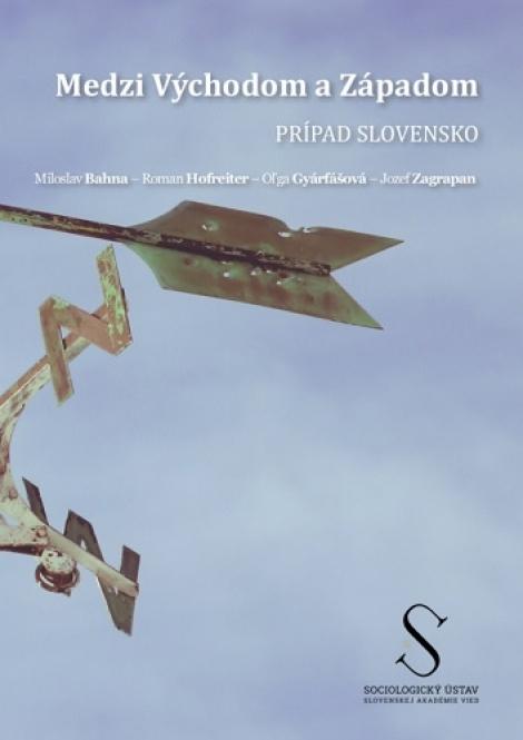 Medzi Východom a Západom - Prípad Slovensko