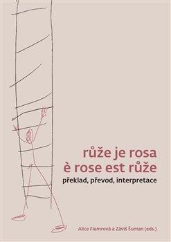 Růže je rosa e rose est růže