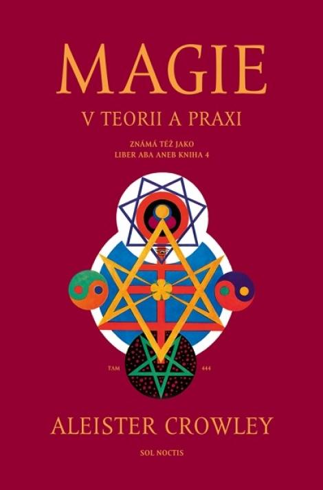 Magie v teorii a praxi - Známá též jako Liber ABA aneb Kniha 4