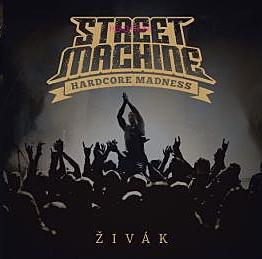Street Machine - Živák (Digipack CD)