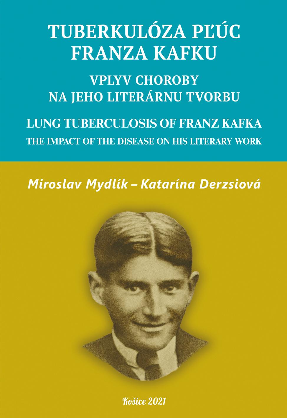 Tuberkulóza pľúc Franza Kafku. Lung Tuberculosis of Franz Kafka