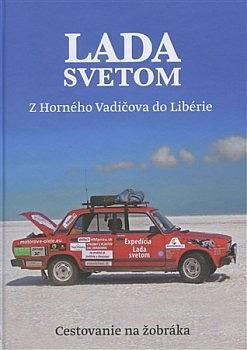 Lada Svetom - Z Horného Vadičova do Libérie - Cestovanie na žobráka