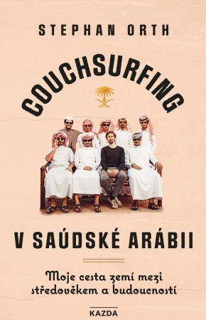 Couchsurfing v Saúdské Arábii - Moje cesta zemí mezi středověkem a budoucností