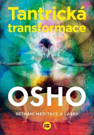 Tantrická transformace - Setkání lásky a meditace
