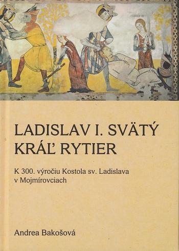 Ladislav I. Svätý, Kráľ rytier