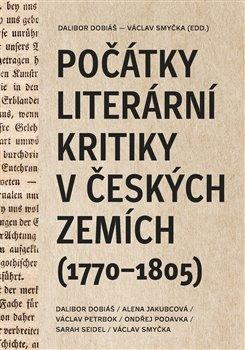 Počátky literární kritiky v českých zemích (17701805)