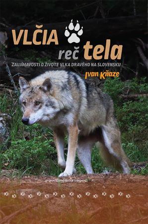 Vlčia reč tela - Zaujímavosti o živote vlka dravého na Slovensku