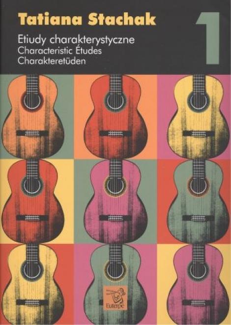 Etiudy charakterystyczne 1 / Characteristic Études 1 / Charakteretüden 1 - charakteristické etudy pro kytary
