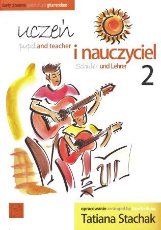 Uczein i nauczyciel 2 / Pupil and teacher 2 / Schüler und Lehrer 2 - duety gitarowe / guitar duets / gitarrenduos