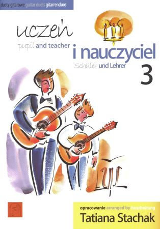 Uczein i nauczyciel 3 / Pupil and teacher 3 / Schüler und Lehrer 3 - duety gitarowe / guitar duets / gitarrenduos