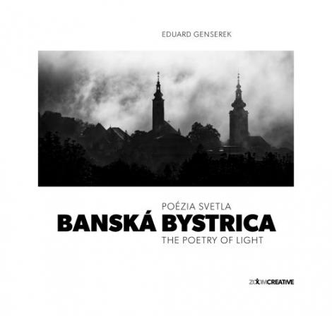 Banská Bystrica / Poézia svetla / The Poetry of Light -