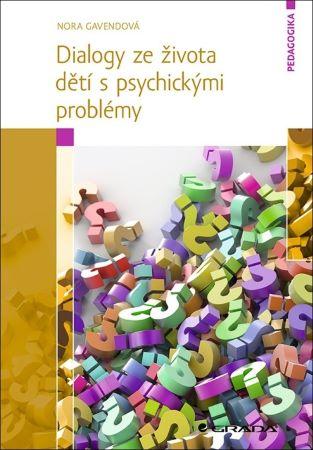 Dialogy ze života dětí s psychickými problémy -