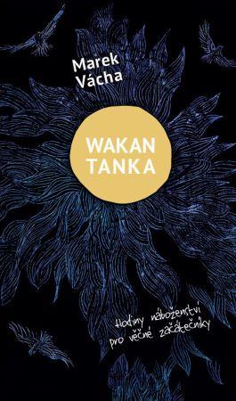 Wakan Tanka - Hodiny náboženství pro věčné začátečníky