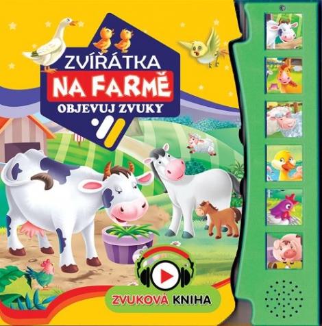 Zvířátka na farmě - objevuj zvuky - Zvuková kniha