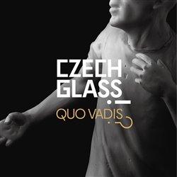 Czech Glass, Quo Vadis?! -