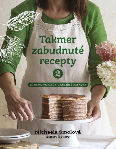 Takmer zabudnuté recepty 2  klenoty rakúsko-uhorskej kuchyne