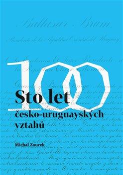 Sto let česko-uruguayských vztahů -