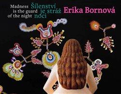 Erika Bornová - Šílenství je stráž noci