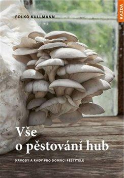 Vše o pěstování hub