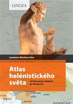 Atlas helénistického světa - Od Alexandra Velikého po Kleopatru