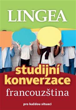 Francouzština - Studijní konverzace - pro každou situaci