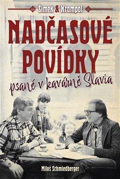 Nadčasové povídky psané v kavárně Slavia -