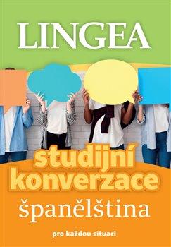 Španělština - Studijní konverzace - pro každou situaci