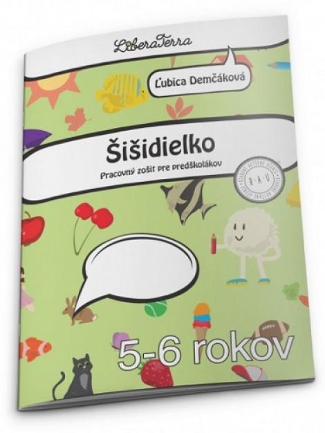 Šišidielko - Pracovný zošit pre predškolákov (5-6 rokov)