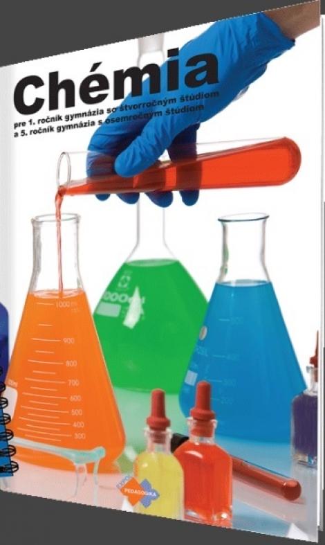 Chémia pre 1. ročník gymnázia - so štvorročným štúdiom a 5. ročník gymnázia s osemročným štúdiom