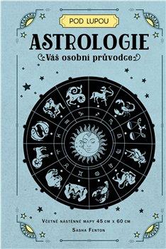 Astrologie: Váš osobní průvodce -