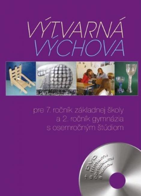 Výtvarná výchova pre 7. ročník základnej školy a 2. ročník gymnázia s osemročným štúdiom -
