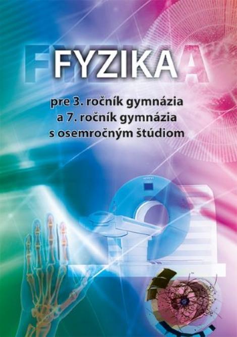 Fyzika pre 3. ročník gymnázia a 7. ročník gymnázia s osemročným štúdiom -