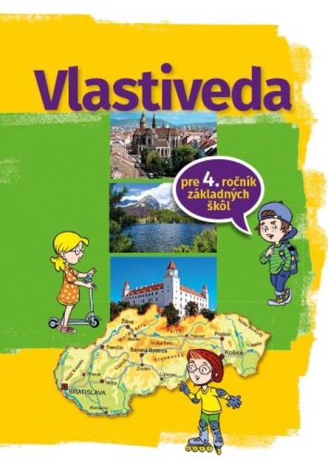 Vlastiveda pre 4. ročník základnej školy - Vlastivedné cesty po Slovensku