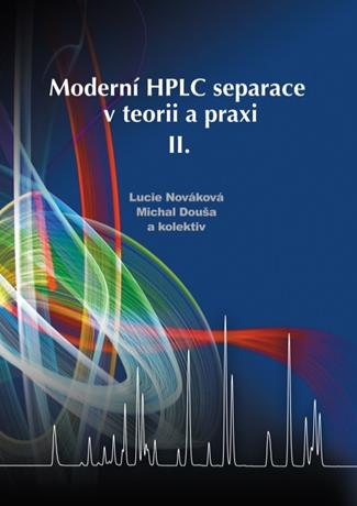 Moderní HPLC separace v teorii a praxi II - Lucie Nováková, Michal Douša