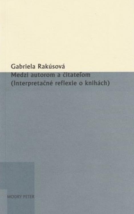 Medzi autorom a čitateľom (Interpretačné reflexie o knihách) - 36. zväzok edície Sivá brada