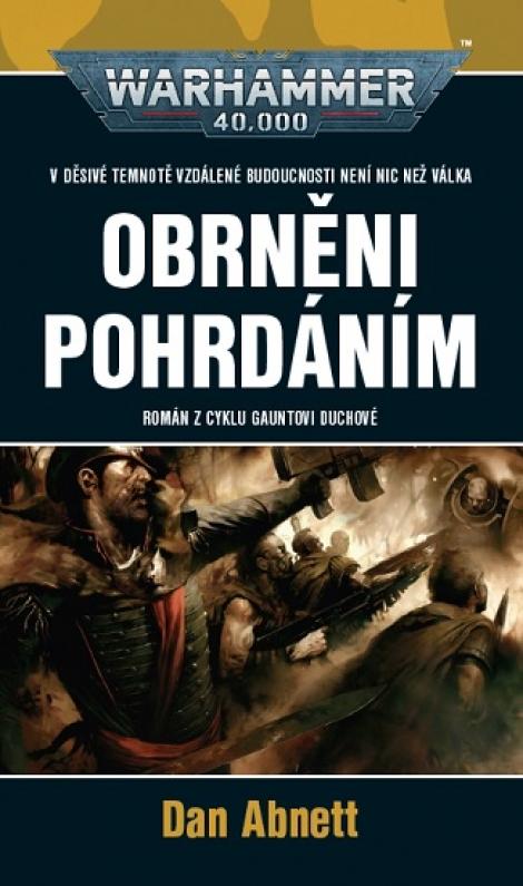 Obrněni pohrdáním (desátá kniha ze série Gauntovi Duchové) - Warhammer 40000