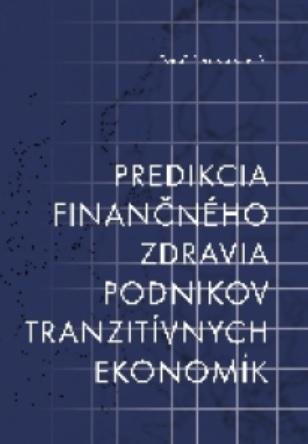 Predikcia finančného zdravia podnikov tranzitívnych ekonomík -