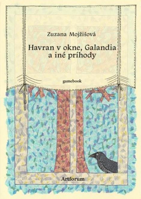 Havran v okne, Galandia a iné príhody (gamebook) -