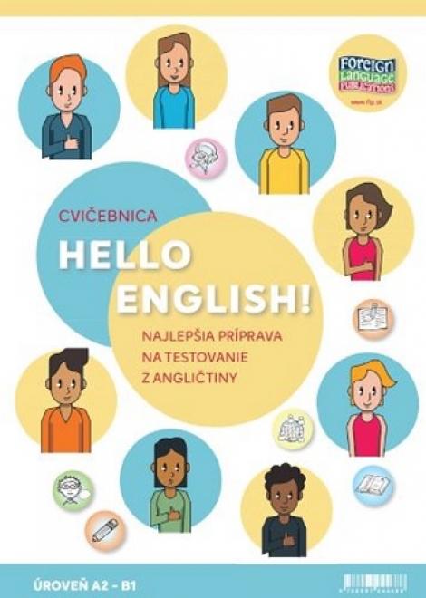 Hello English! A2-B1 - Cvičebnica - Najlepšia príprava na testovanie z angličtiny