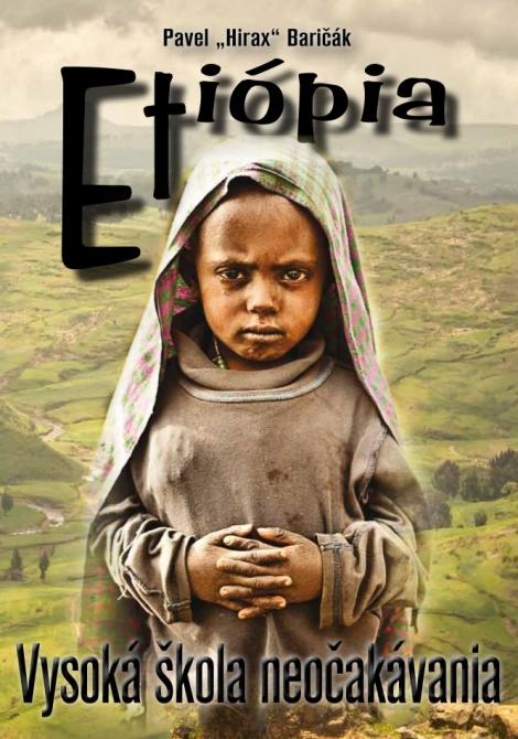Etiópia - Vysoká škola neočakávania - Baričák Hirax Pavel