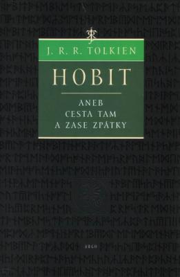 HOBIT ANEB CESTA TAM A ZASE ZPÁTKY - J. R. R. Tolkien