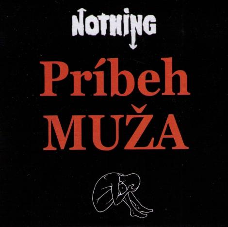 Nothing - Príbeh MUŽA