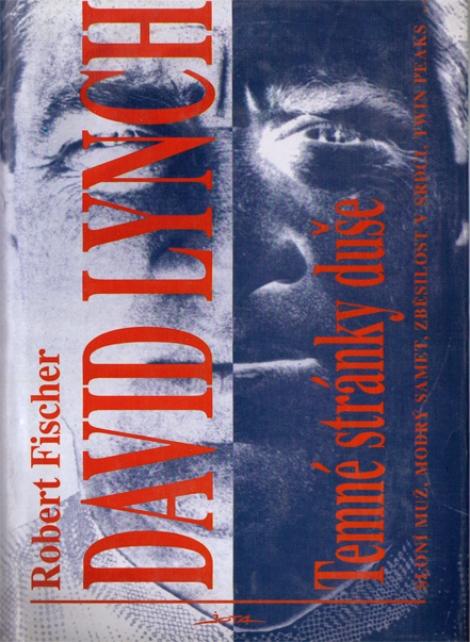 TEMNÉ STRÁNKY DUŠE - Robert Fischer, David Lynch